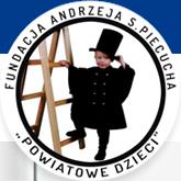 """FUNDACJA ANDRZEJA S.PIECUHCA """"POWIATOWE DZIECI"""""""